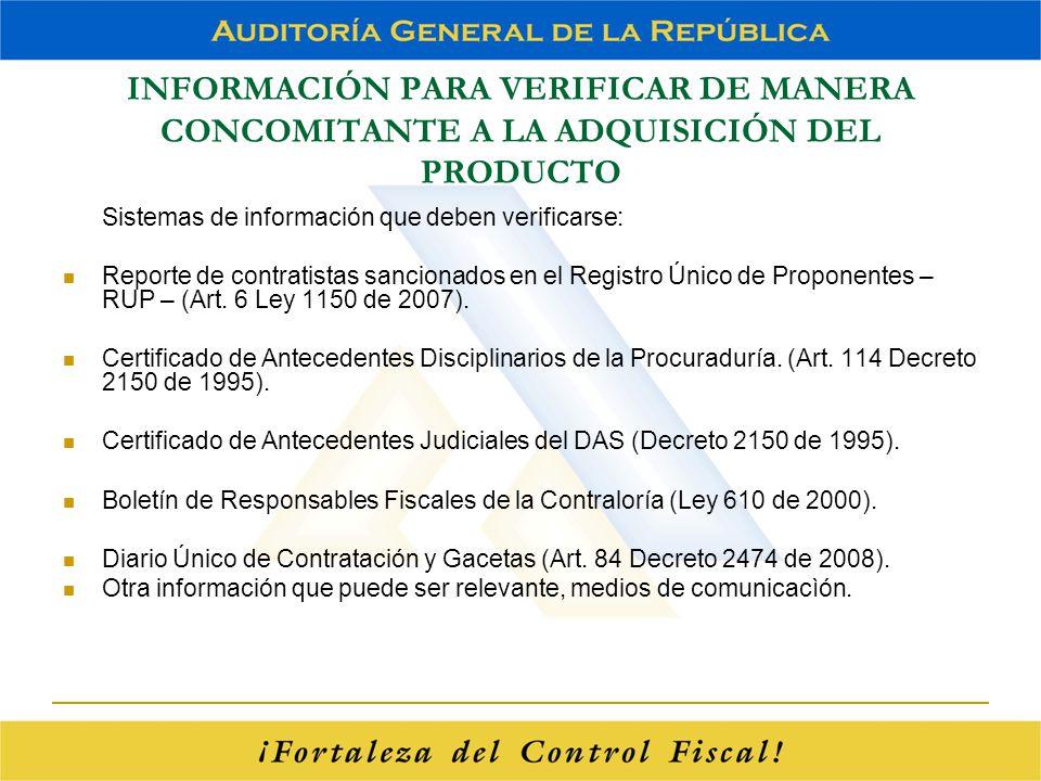 INFORMACIÓN PARA VERIFICAR DE MANERA CONCOMITANTE A LA ADQUISICIÓN DEL PRODUCTO Sistemas de información que deben verificarse: Reporte de contratistas