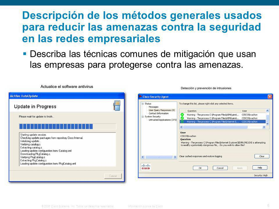 © 2006 Cisco Systems, Inc. Todos los derechos reservados.Información pública de Cisco 6 Descripción de los métodos generales usados para reducir las a