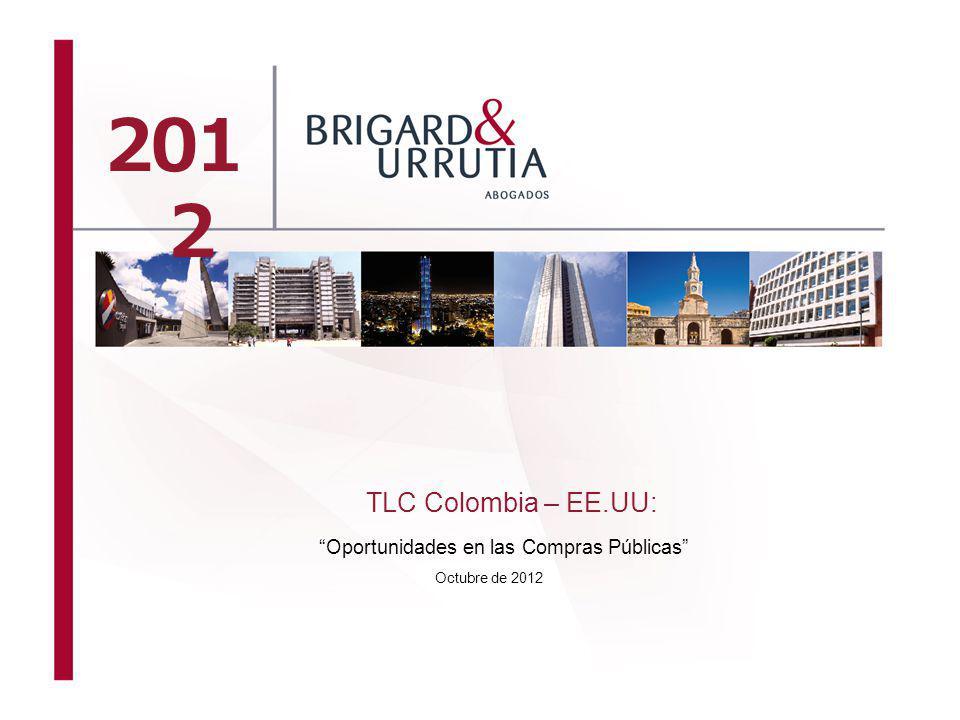 201 2 TLC Colombia – EE.UU: Oportunidades en las Compras Públicas Octubre de 2012