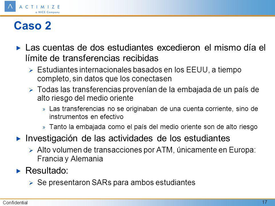 Confidential 17 Caso 2 Las cuentas de dos estudiantes excedieron el mismo día el límite de transferencias recibidas Estudiantes internacionales basado