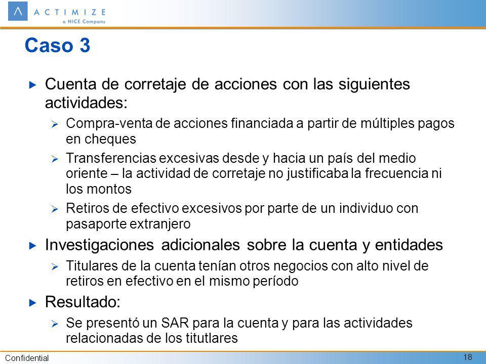 Confidential 18 Caso 3 Cuenta de corretaje de acciones con las siguientes actividades: Compra-venta de acciones financiada a partir de múltiples pagos