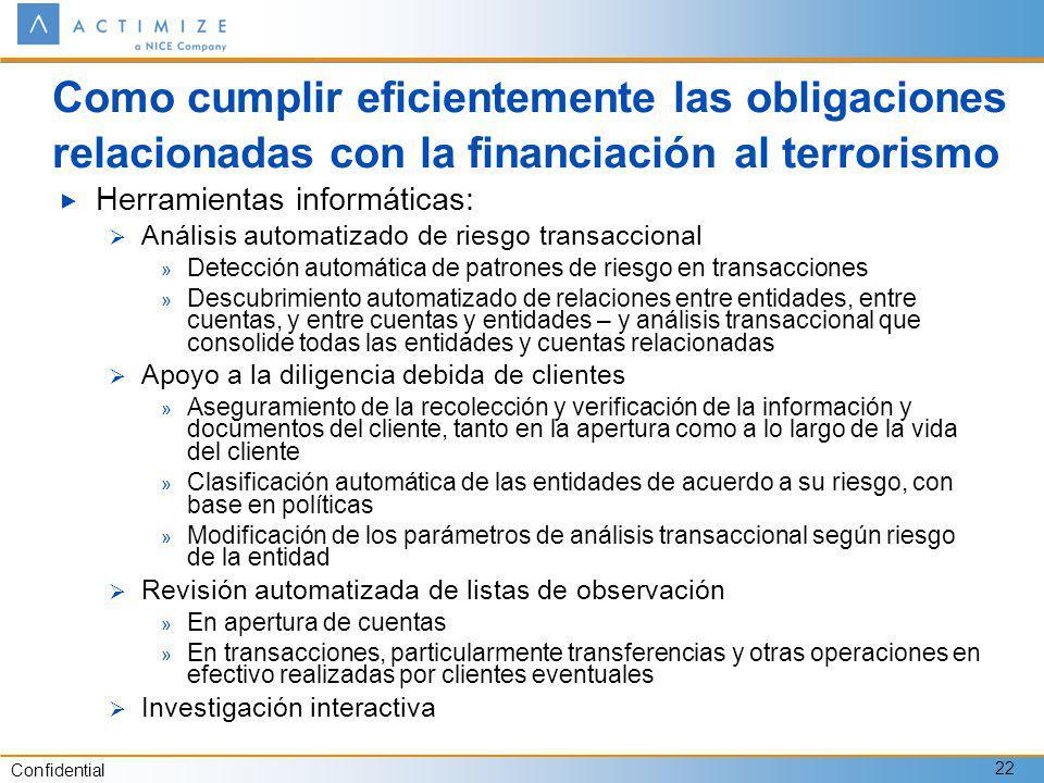 Confidential 22 Como cumplir eficientemente las obligaciones relacionadas con la financiación al terrorismo Herramientas informáticas: Análisis automa
