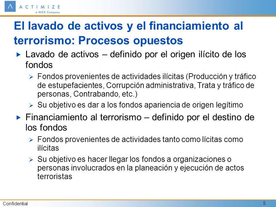 Confidential 5 El lavado de activos y el financiamiento al terrorismo: Procesos opuestos Lavado de activos – definido por el origen ilícito de los fon