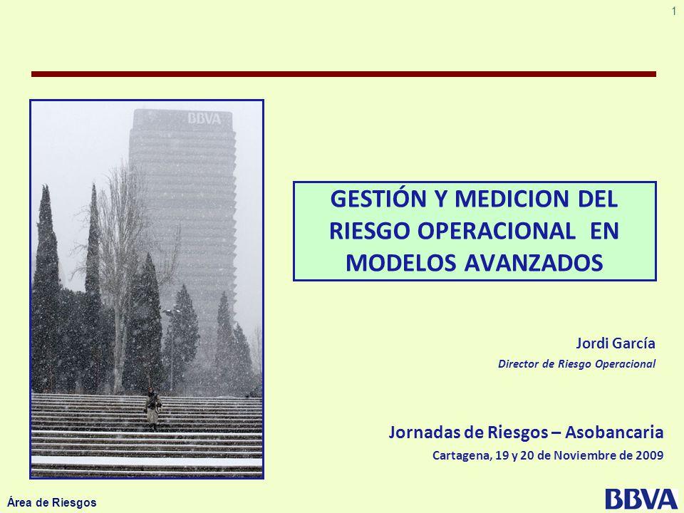 1 Área de Riesgos GESTIÓN Y MEDICION DEL RIESGO OPERACIONAL EN MODELOS AVANZADOS Jornadas de Riesgos – Asobancaria Cartagena, 19 y 20 de Noviembre de