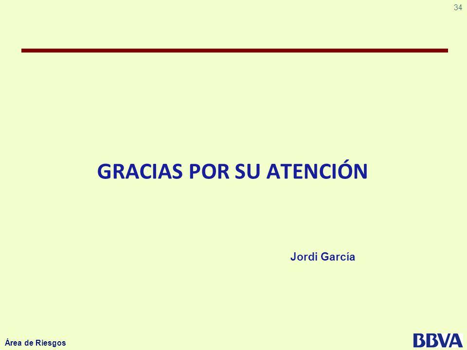 34 Área de Riesgos GRACIAS POR SU ATENCIÓN Jordi García
