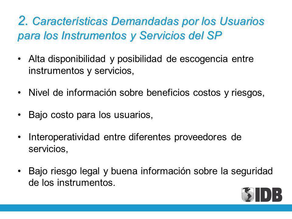 2. Características Demandadas por los Usuarios para los Instrumentos y Servicios del SP Alta disponibilidad y posibilidad de escogencia entre instrume