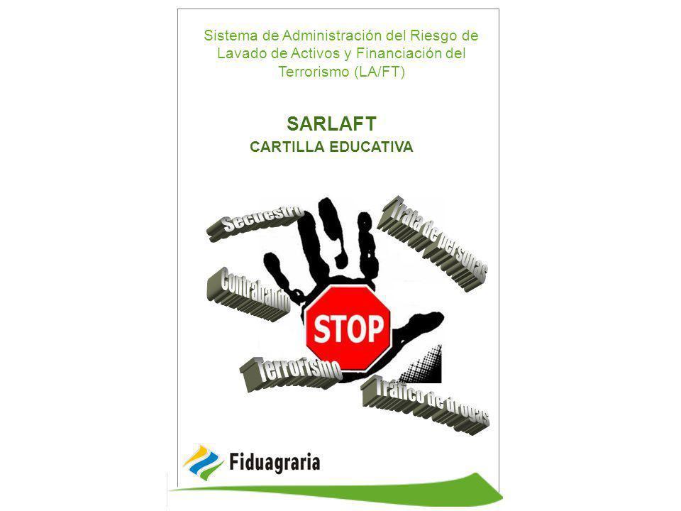 Sistema de Administración del Riesgo de Lavado de Activos y Financiación del Terrorismo (LA/FT) SARLAFT CARTILLA EDUCATIVA