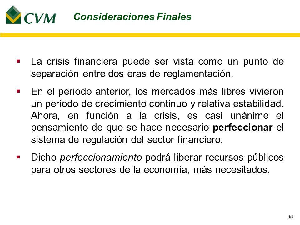 59 La crisis financiera puede ser vista como un punto de separación entre dos eras de reglamentación.