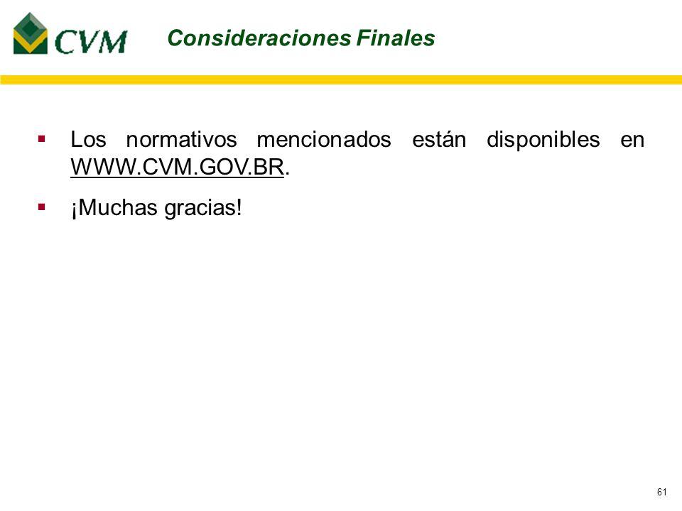 61 Los normativos mencionados están disponibles en WWW.CVM.GOV.BR.