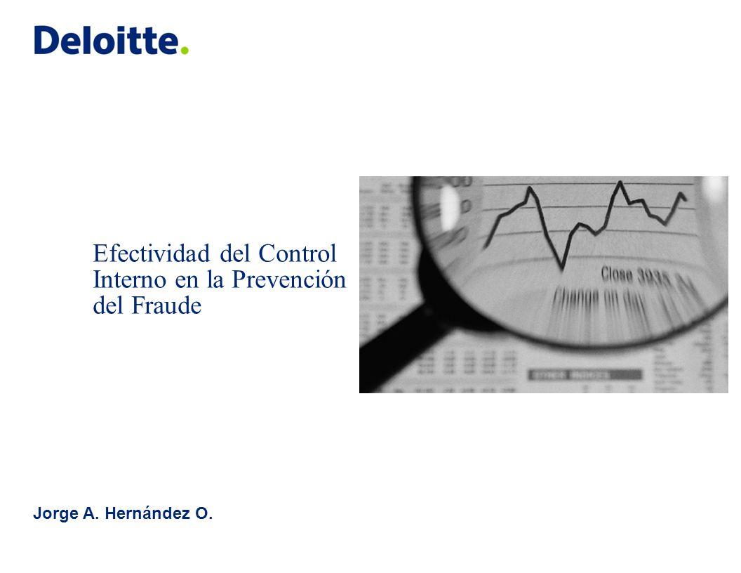 Efectividad del Control Interno en la Prevención del Fraude Jorge A. Hernández O.