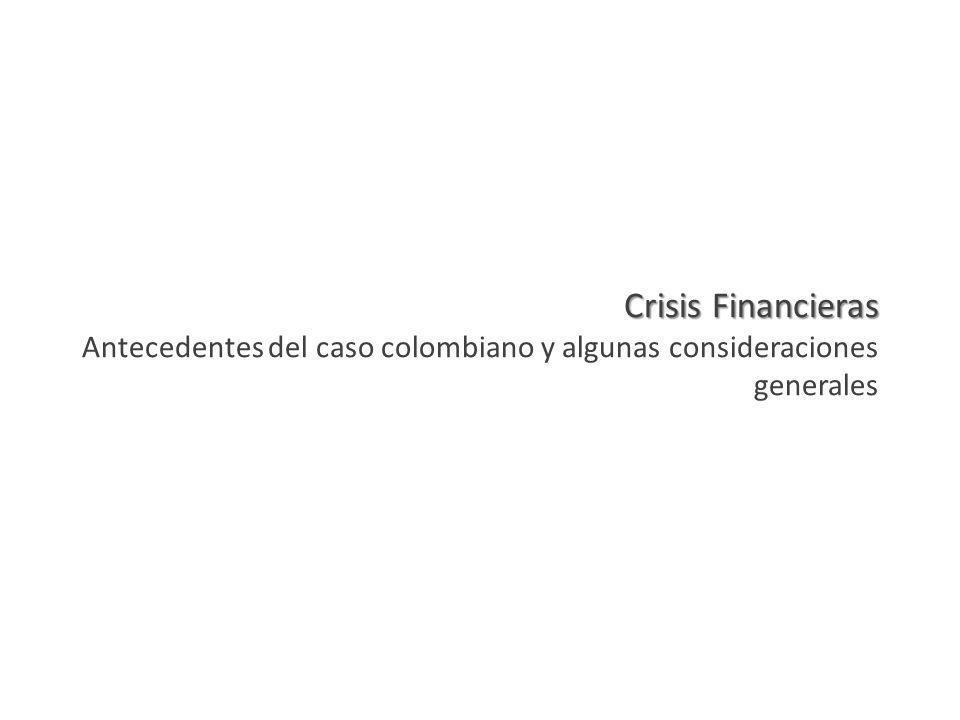 Crisis Financieras Crisis Financieras Antecedentes del caso colombiano y algunas consideraciones generales