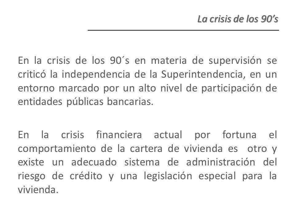 En la crisis de los 90´s en materia de supervisión se criticó la independencia de la Superintendencia, en un entorno marcado por un alto nivel de participación de entidades públicas bancarias.
