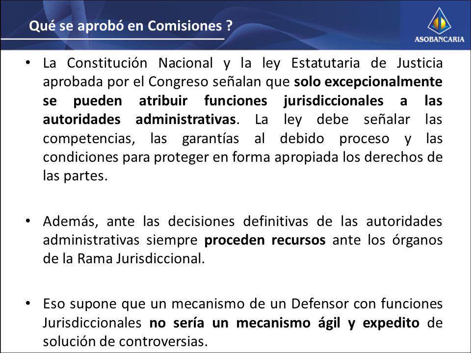 La Constitución Nacional y la ley Estatutaria de Justicia aprobada por el Congreso señalan que solo excepcionalmente se pueden atribuir funciones jurisdiccionales a las autoridades administrativas.