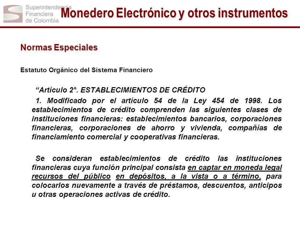 Normas Especiales Estatuto Orgánico del Sistema Financiero Artículo 2°. ESTABLECIMIENTOS DE CRÉDITO 1. Modificado por el artículo 54 de la Ley 454 de