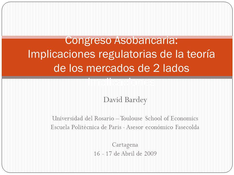 David Bardey Universidad del Rosario – Toulouse School of Economics Escuela Politécnica de Paris - Asesor económico Fasecolda Cartagena 16 - 17 de Abr