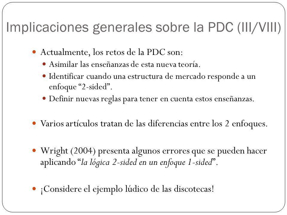 Implicaciones generales sobre la PDC (III/VIII) Actualmente, los retos de la PDC son: Asimilar las enseñanzas de esta nueva teoría. Identificar cuando