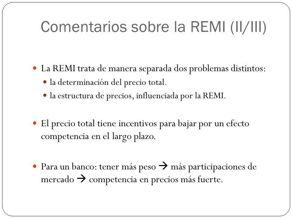 Comentarios sobre la REMI (II/III) La REMI trata de manera separada dos problemas distintos: la determinación del precio total. la estructura de preci