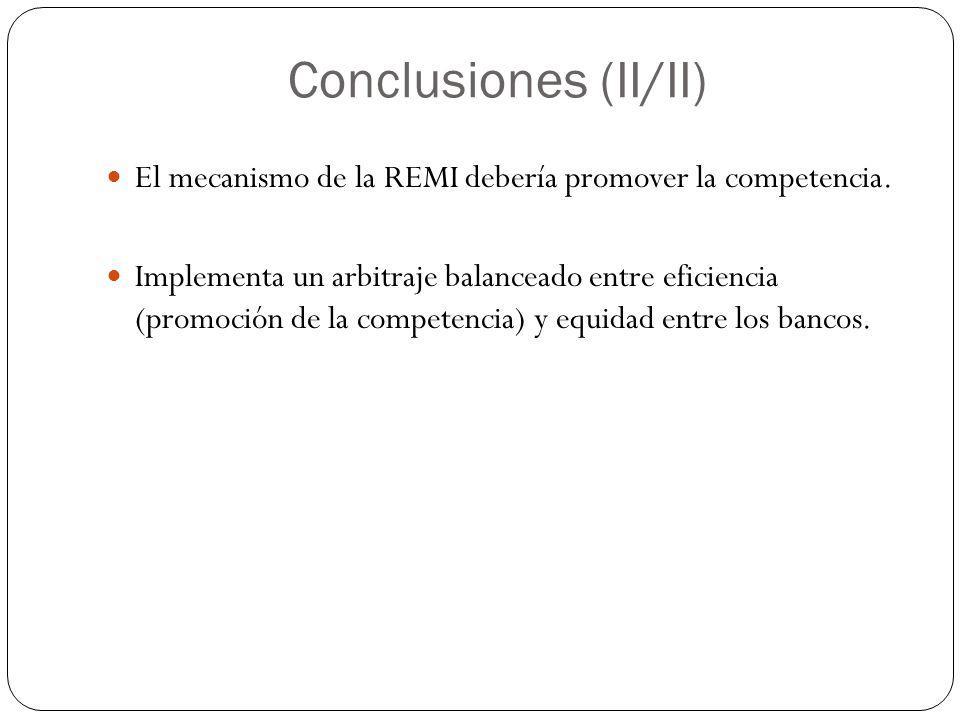 Conclusiones (II/II) El mecanismo de la REMI debería promover la competencia. Implementa un arbitraje balanceado entre eficiencia (promoción de la com