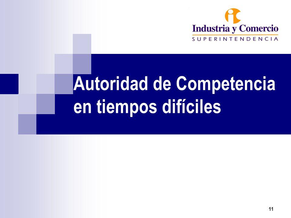 Autoridad de Competencia en tiempos difíciles 11