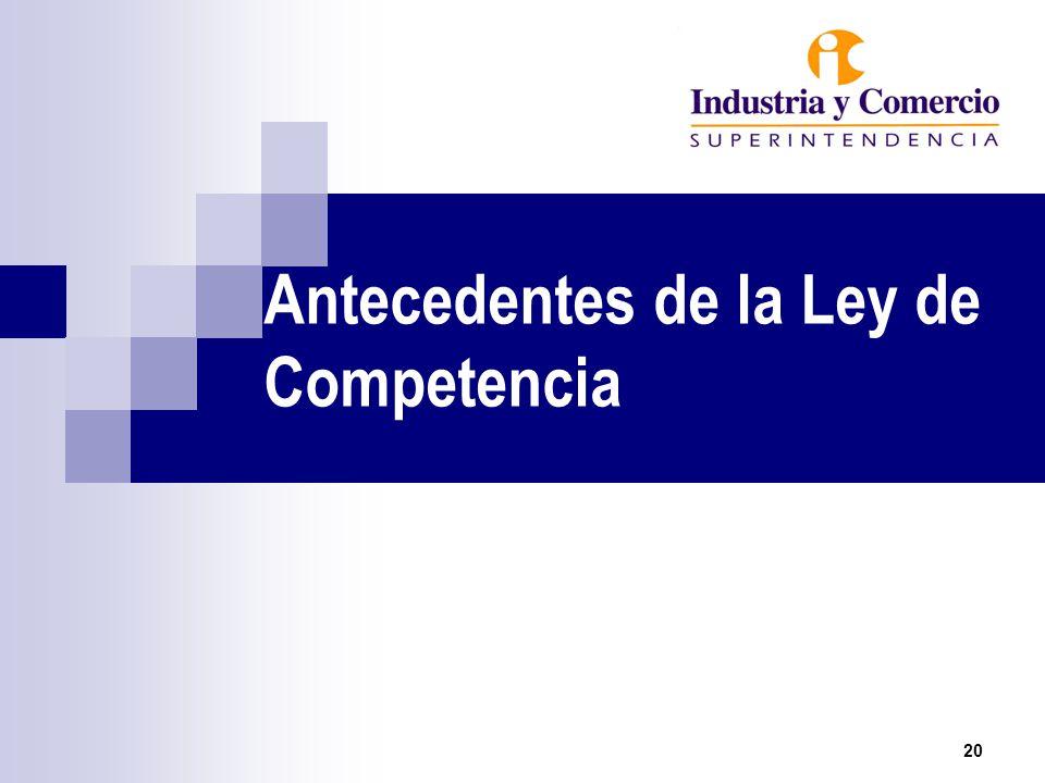 Antecedentes de la Ley de Competencia 20