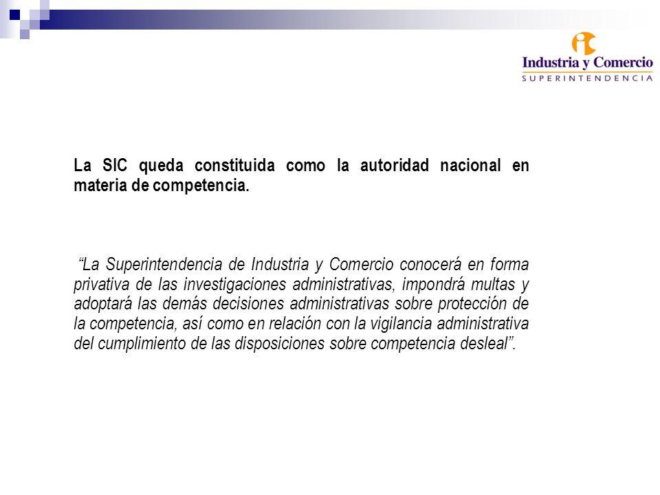 La SIC queda constituida como la autoridad nacional en materia de competencia.