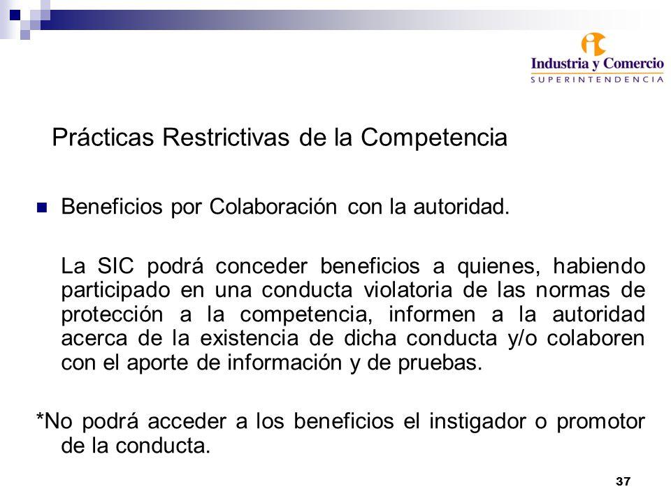 37 Prácticas Restrictivas de la Competencia Beneficios por Colaboración con la autoridad. La SIC podrá conceder beneficios a quienes, habiendo partici