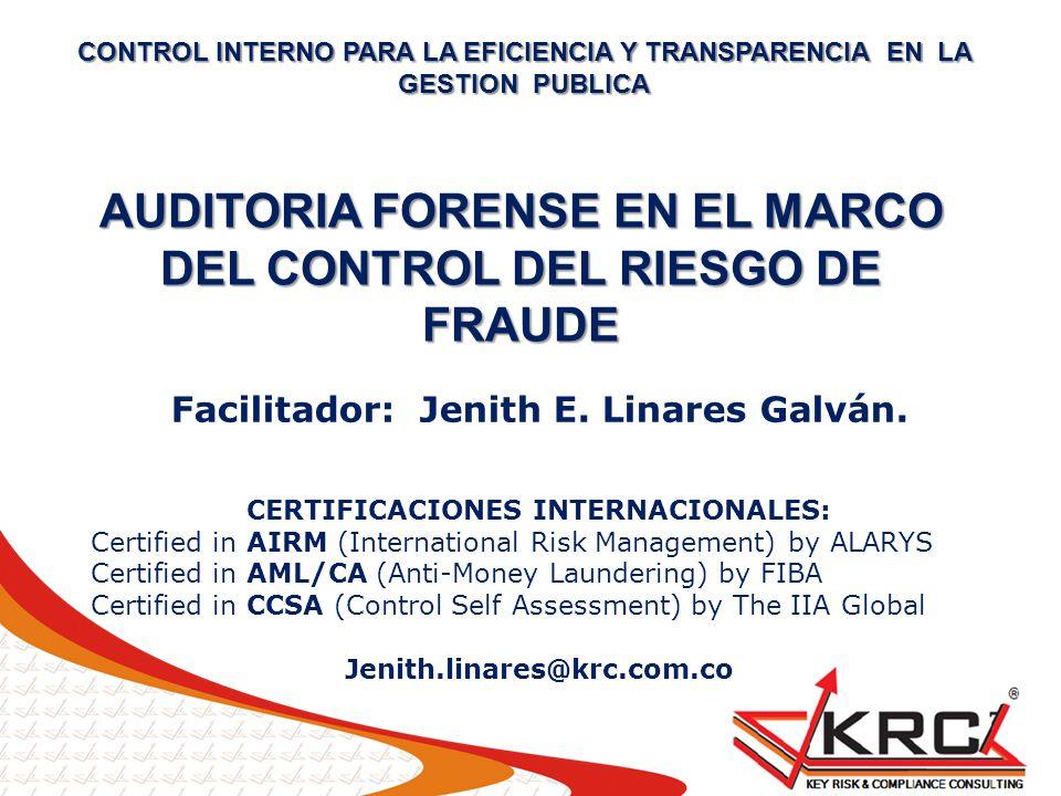 Facilitador: Jenith E. Linares Galván. CERTIFICACIONES INTERNACIONALES: Certified in AIRM (International Risk Management) by ALARYS Certified in AML/C