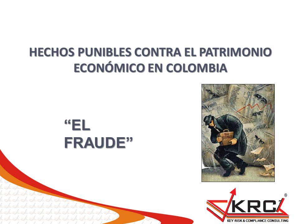 HECHOS PUNIBLES CONTRA EL PATRIMONIO ECONÓMICO EN COLOMBIA EL FRAUDE