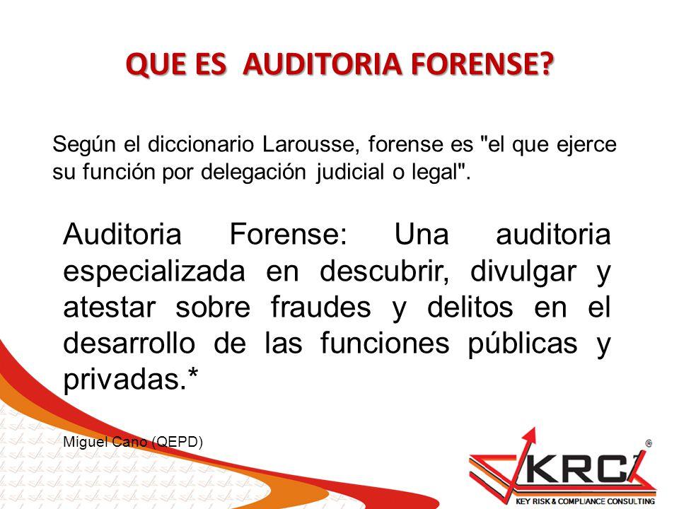 QUE ES AUDITORIA FORENSE? Según el diccionario Larousse, forense es