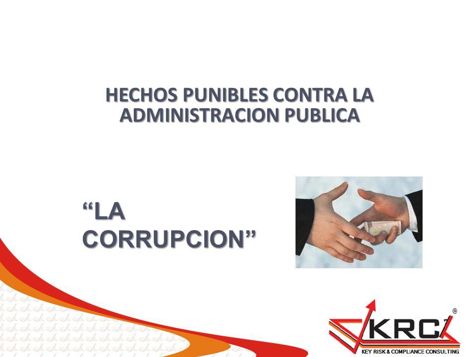 HECHOS PUNIBLES CONTRA LA ADMINISTRACION PUBLICA LA CORRUPCION