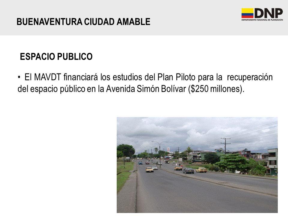 BUENAVENTURA CIUDAD AMABLE ESPACIO PUBLICO El MAVDT financiará los estudios del Plan Piloto para la recuperación del espacio público en la Avenida Sim