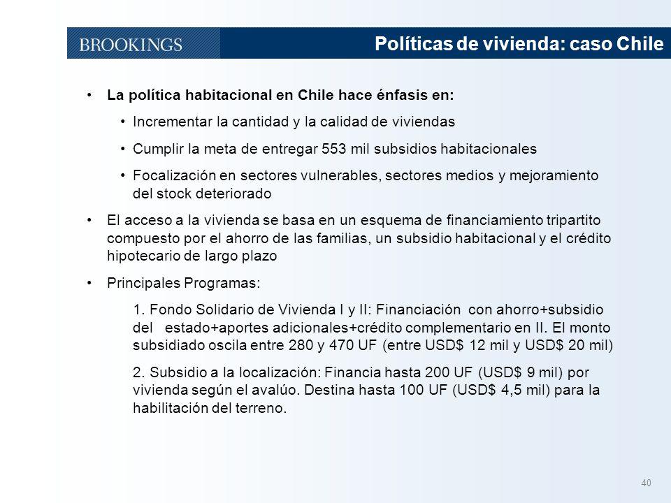 40 Políticas de vivienda: caso Chile La política habitacional en Chile hace énfasis en: Incrementar la cantidad y la calidad de viviendas Cumplir la m