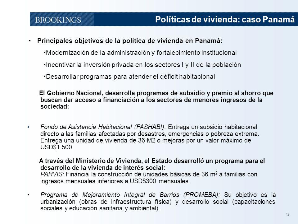 42 Políticas de vivienda: caso Panamá Principales objetivos de la política de vivienda en Panamá: Modernización de la administración y fortalecimiento