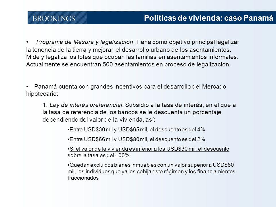 43 Políticas de vivienda: caso Panamá Programa de Mesura y legalización: Tiene como objetivo principal legalizar la tenencia de la tierra y mejorar el desarrollo urbano de los asentamientos.