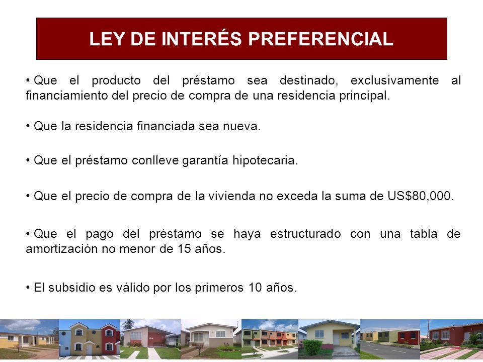 Que el producto del préstamo sea destinado, exclusivamente al financiamiento del precio de compra de una residencia principal. Que la residencia finan