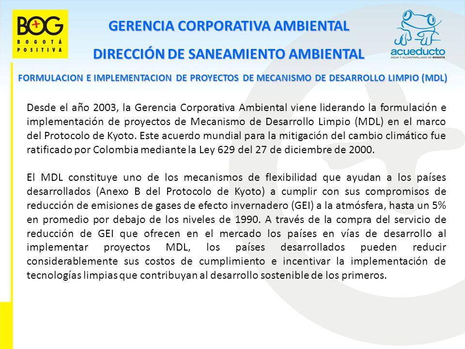 GERENCIA CORPORATIVA AMBIENTAL DIRECCIÓN DE SANEAMIENTO AMBIENTAL FORMULACION E IMPLEMENTACION DE PROYECTOS DE MECANISMO DE DESARROLLO LIMPIO (MDL) En este sentido, el objetivo de la EAAB - ESP es participar en el gran mercado de pago por servicios ambientales que consolidó el Protocolo de Kyoto.