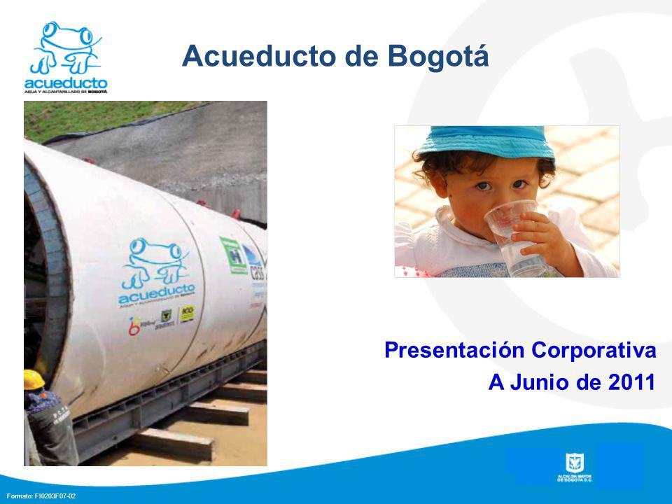 Formato: FI0203F07-02 Presentación Corporativa A Junio de 2011 1 Acueducto de Bogotá