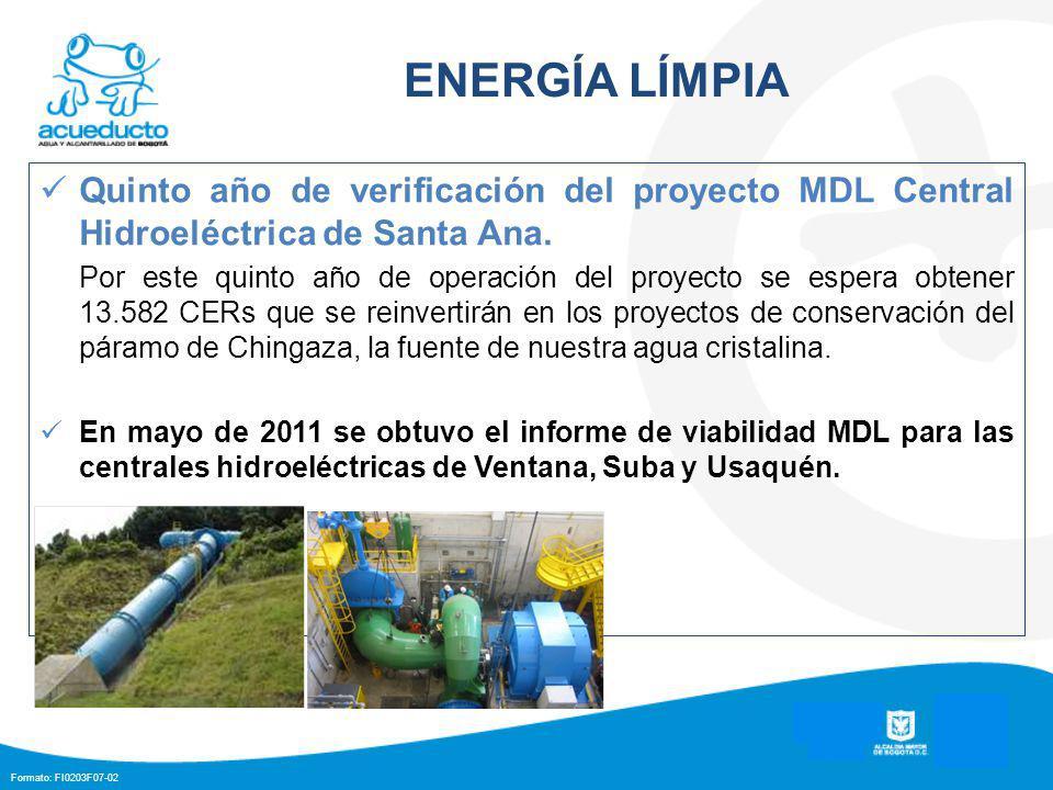 Formato: FI0203F07-02 ENERGÍA LÍMPIA Quinto año de verificación del proyecto MDL Central Hidroeléctrica de Santa Ana.
