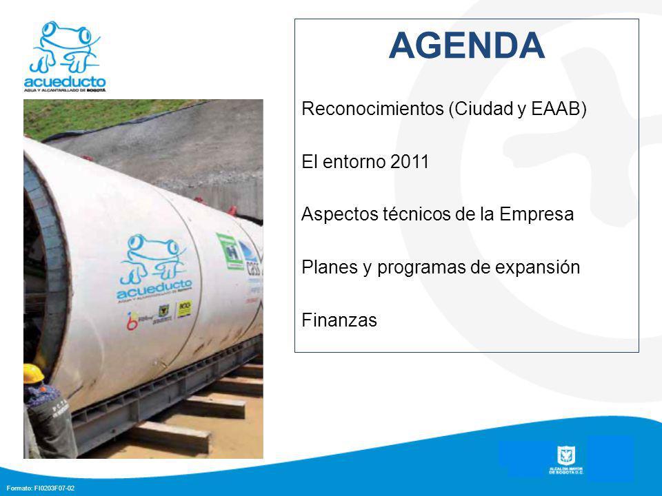 Formato: FI0203F07-02 AGENDA Reconocimientos (Ciudad y EAAB) El entorno 2011 Aspectos técnicos de la Empresa Planes y programas de expansión Finanzas