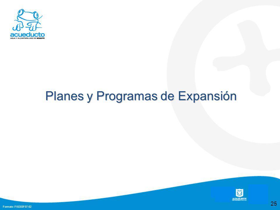Formato: FI0203F07-02 25 Planes y Programas de Expansión