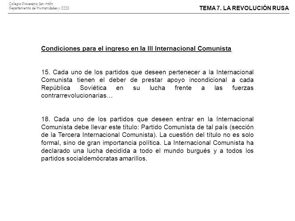 TEMA 7. LA REVOLUCIÓN RUSA Colegio Diocesano San Atón Departamento de Humanidades y CCSS Condiciones para el ingreso en la III Internacional Comunista