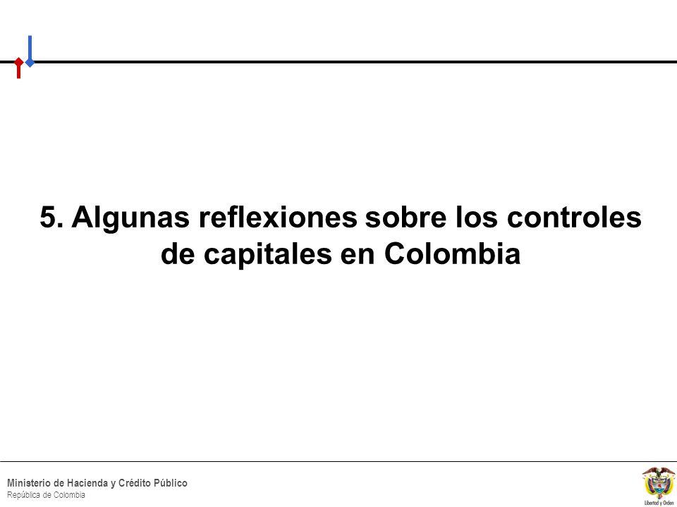 HACIA UN MINISTERIO AGIL, ACERTADO Y CONFIABLE Ministerio de Hacienda y Crédito Público República de Colombia 5. Algunas reflexiones sobre los control