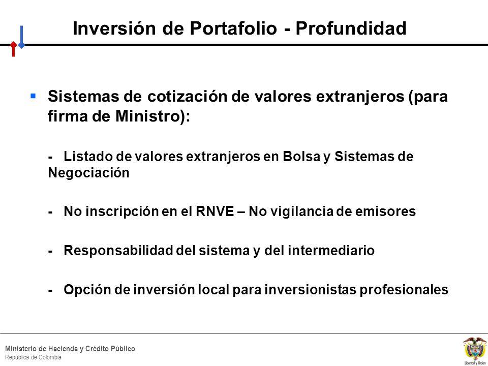 HACIA UN MINISTERIO AGIL, ACERTADO Y CONFIABLE Ministerio de Hacienda y Crédito Público República de Colombia Inversión de Portafolio - Profundidad Si
