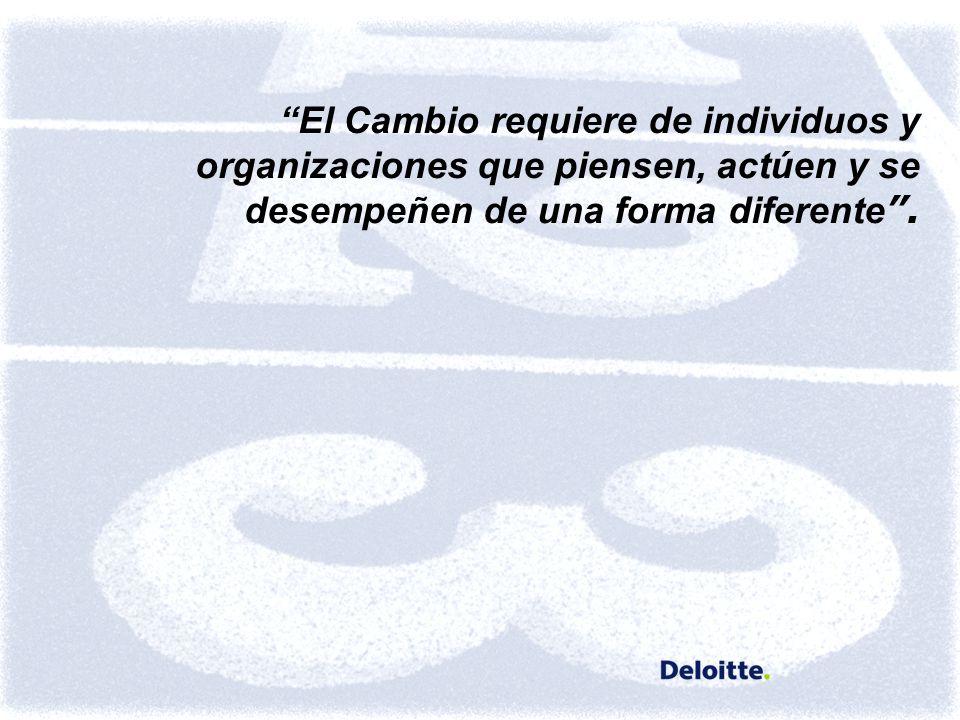 El Cambio requiere de individuos y organizaciones que piensen, actúen y se desempeñen de una forma diferente.