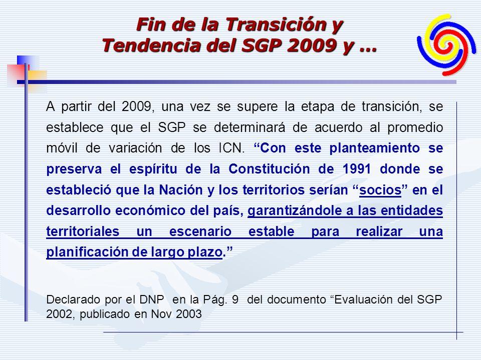 Declarado por el DNP en la Pág. 9 del documento Evaluación del SGP 2002, publicado en Nov 2003 A partir del 2009, una vez se supere la etapa de transi