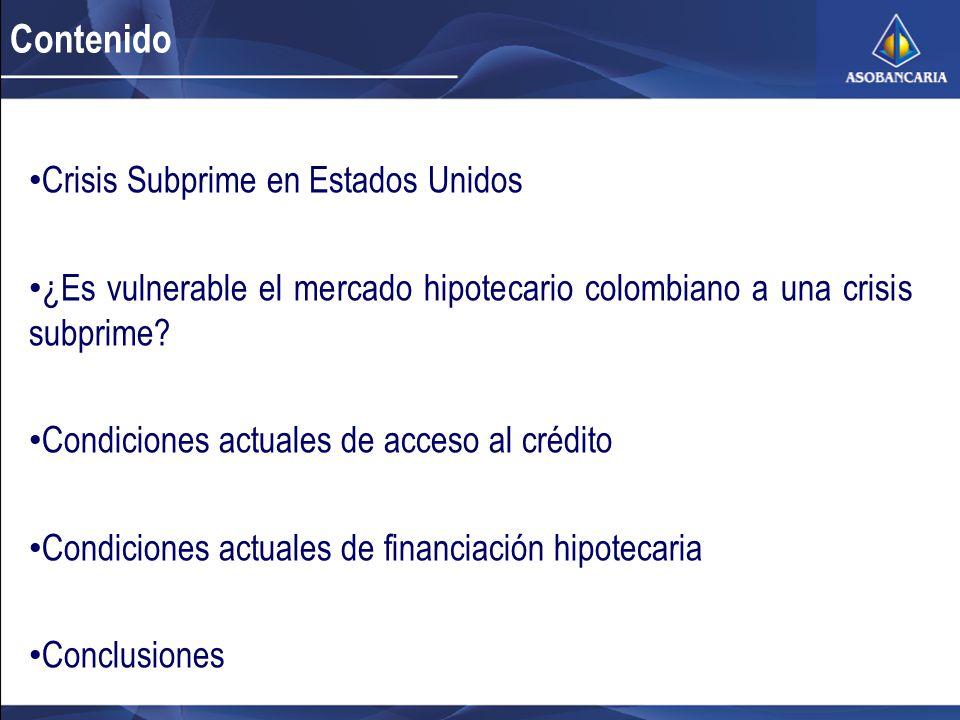 Crisis Subprime en Estados Unidos ¿Es vulnerable el mercado hipotecario colombiano a una crisis subprime? Condiciones actuales de acceso al crédito Co
