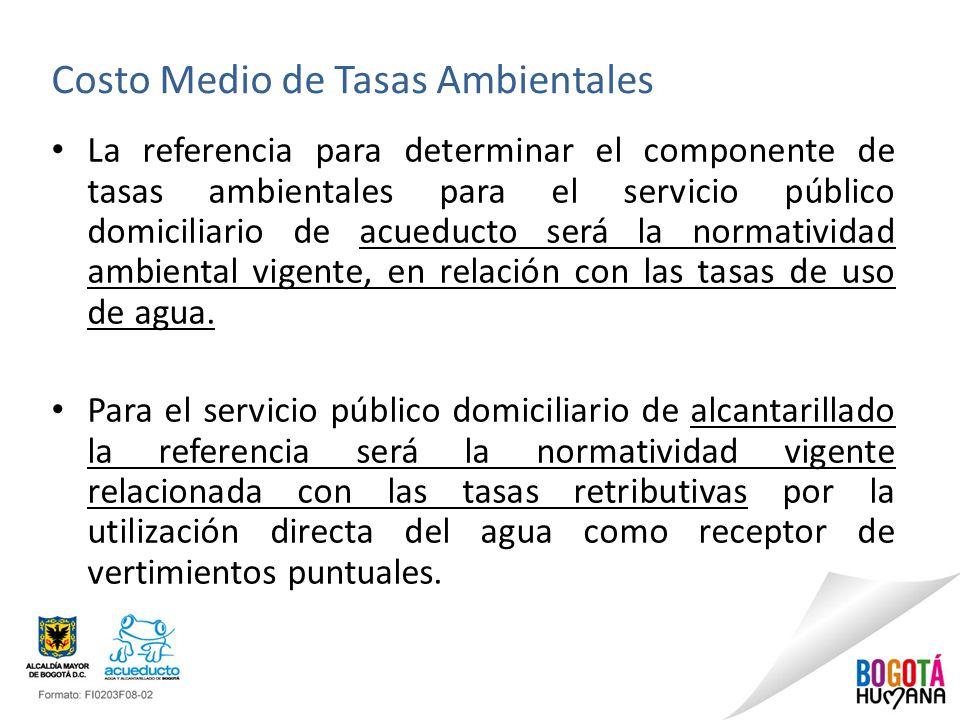 Costo Medio de Tasas Ambientales La referencia para determinar el componente de tasas ambientales para el servicio público domiciliario de acueducto s
