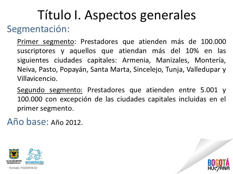 Título I. Aspectos generales Segmentación: Primer segmento: Prestadores que atienden más de 100.000 suscriptores y aquellos que atiendan más del 10% e