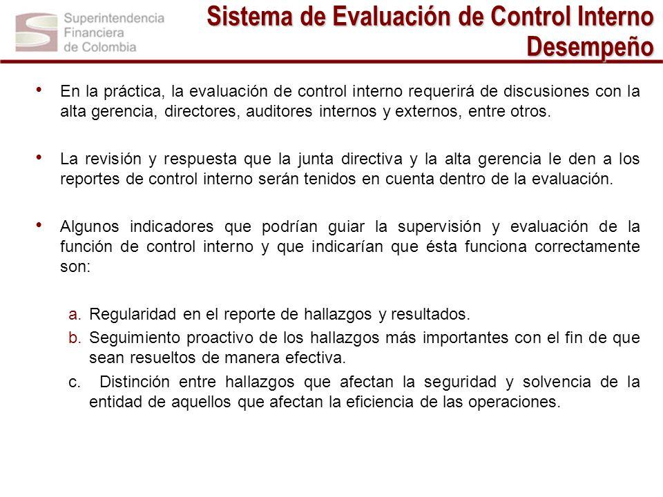 En la práctica, la evaluación de control interno requerirá de discusiones con la alta gerencia, directores, auditores internos y externos, entre otros