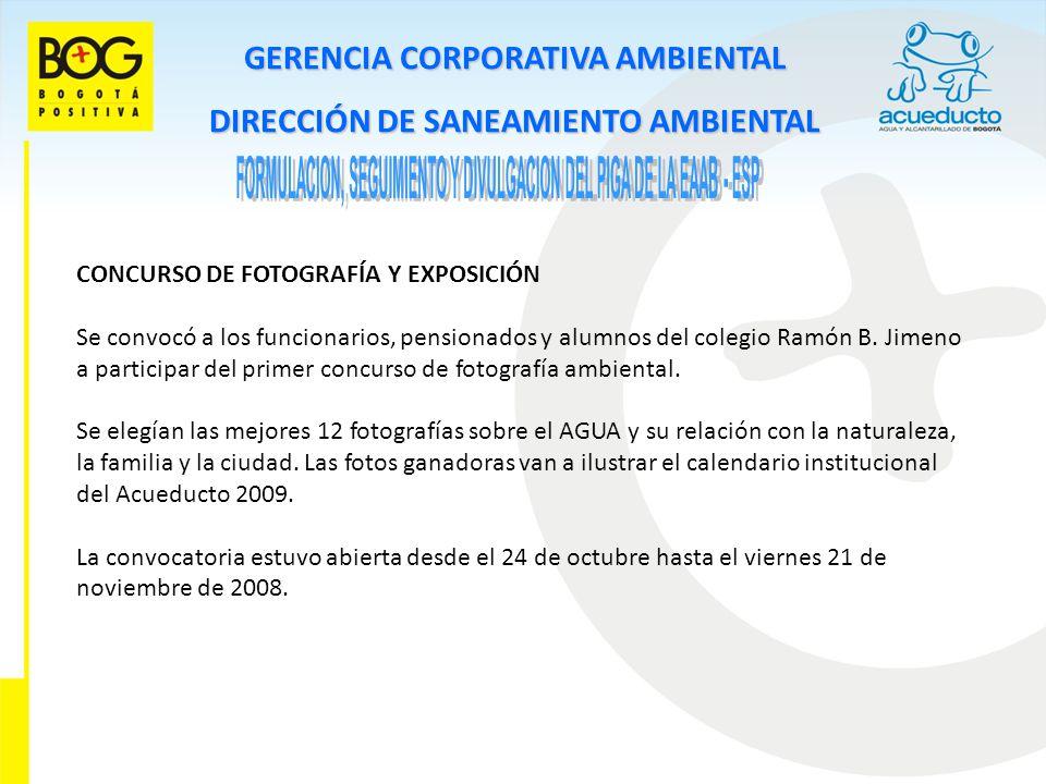 GERENCIA CORPORATIVA AMBIENTAL DIRECCIÓN DE SANEAMIENTO AMBIENTAL CONCURSO DE FOTOGRAFÍA Y EXPOSICIÓN Se convocó a los funcionarios, pensionados y alu